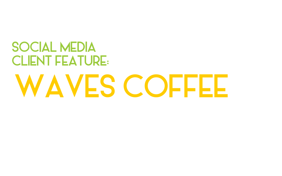 Social Media Client Feature: Waves Coffee