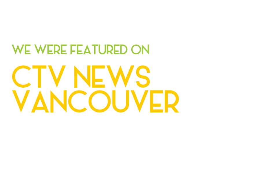 We famous! Check out our team in this CTV Vancouver news series