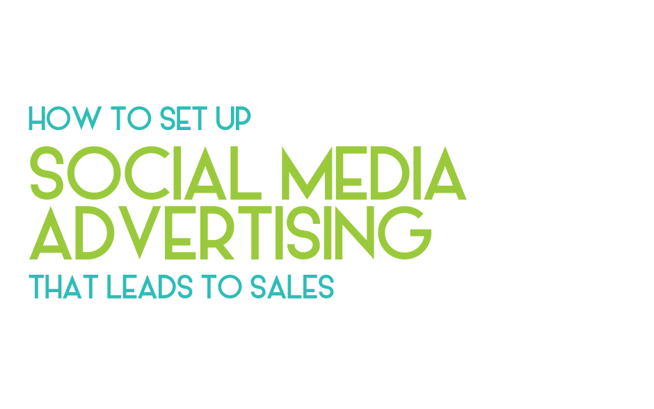 How to set up social media ads that lead to sales