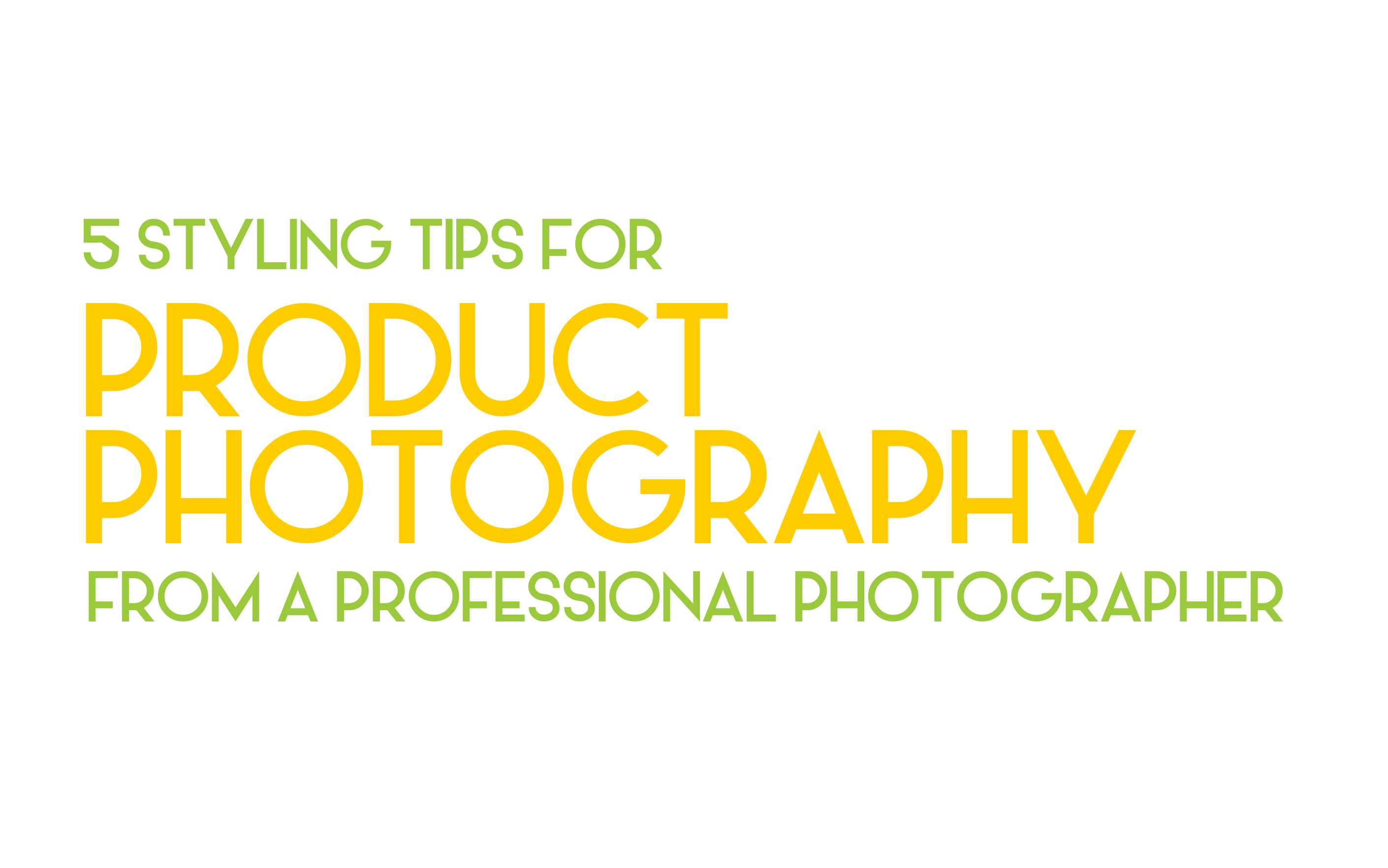 5 pro tips to styling product photography